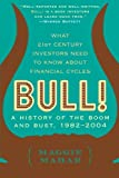 Bull: A History of the Boom and Bust, 1982-2004 (0060564148) by Maggie Mahar