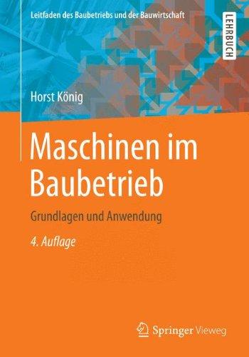 Maschinen-im-Baubetrieb-Grundlagen-und-Anwendung-Leitfaden-des-Baubetriebs-und-der-Bauwirtschaft