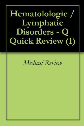 Hematolologic / Lymphatic Disorders - Q Quick Review (1)