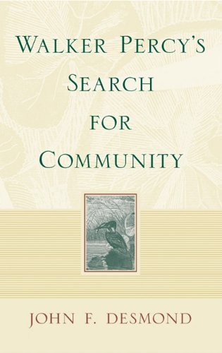 Walker Percy's Search for Community, John F. Desmond