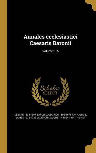 Annales Ecclesiastici Caesaris Baronii; Volumen 15