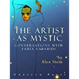 The Artist as Mystic: Conversations with Yahia Lababidi