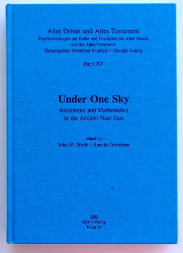 under-one-sky-astronomy-and-mathematics-in-the-ancient-near-east-alter-orient-und-altes-testament