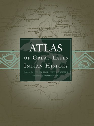 Atlas of Great Lakes Indian History (Civilization of the...