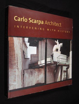 Carlo Scarpa: Intervening with History, 1953-78