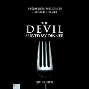 The Devil Served My Dinner   [Sunday John Robert-Eze]