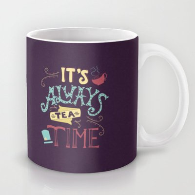 Society6 - Alice In Wonderland - It'S Always Tea Time Coffee Mug By Abbieimagine
