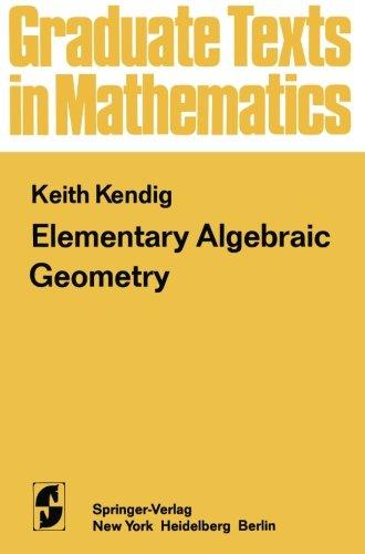 Elementary Algebraic Geometry (Graduate Texts In Mathematics)