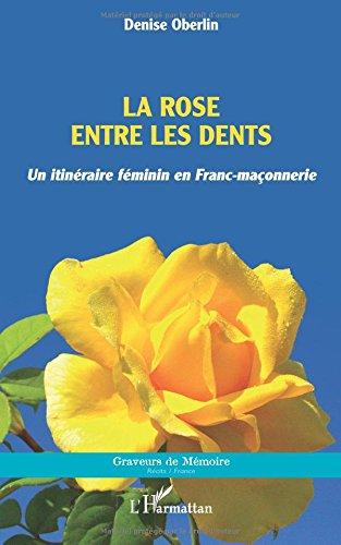 la-rose-entre-les-dents-un-itineraire-feminin-en-franc-maconnerie