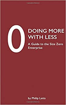 Doing More With Less: A Guide To The Size Zero Enterprise