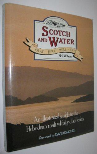 Scotch and Water: Islay, Jura, Mull, Skye (Jura Wine Book compare prices)
