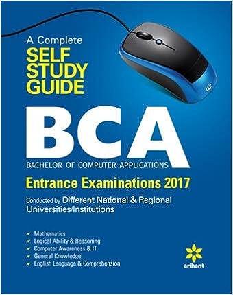 A Complete Self Study Guide BCA (Bachelor of Computer Applications) Entrance Examinations 2017 price comparison at Flipkart, Amazon, Crossword, Uread, Bookadda, Landmark, Homeshop18