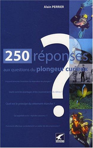 250 Réponses aux questions du plongeur curieux en ligne