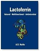 Lactoferrin:  Natural - Multifunctional - Antimicrobial
