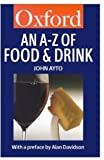 An A-Z of Food & Drink (0192803522) by Ayto, John