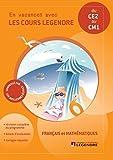 Français et mathématiques du CE2 au CM1 : En vacances avec les cours Legendre...