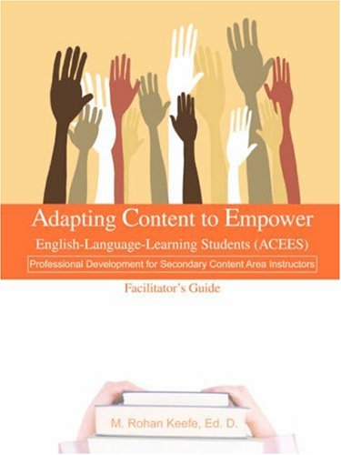 Adapting Content to Empower English-Language-Learning Students (ACEES): Professional Development for Secondary Content Area Instructors