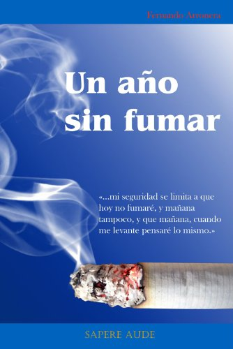 Un año sin fumar (Spanish Edition): Fernando Arronera: 9788493843410: Amazon.com: Books