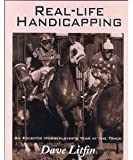 img - for Real-Life Handicapping: An Eclectic Horseplayers Year at the Track 1st edition by Litfin, Dave (1997) Paperback book / textbook / text book