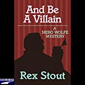 And Be a Villain | Rex Stout