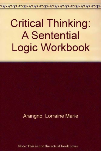Critical Thinking: A Sentential Logic Workbook