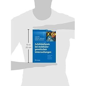 Zufallsbefunde bei molekulargenetischen Untersuchungen: Medizinische, juristische und ethische Persp