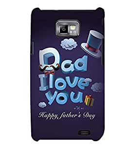 Printvisa Fathers Day Quote Back Case Cover for Samsung Galaxy S2::Samsung Galaxy S2 i9100