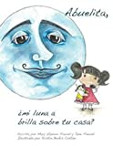 img - for Abuelita,   mi luna a brilla sobre tu Casa? (Spanish Edition) book / textbook / text book