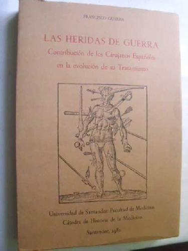 las-heridas-de-guerra-contribucion-de-los-cirujanos-espanoles-en-la-evolucion-de-su-tratamiento