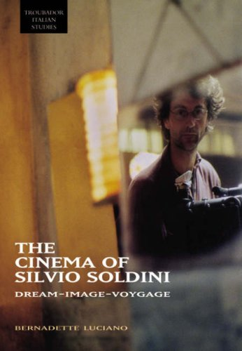 The Cinema of Silvio Soldini: Dream - Image - Voyage (Troubador Italian Studies)