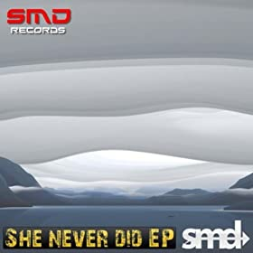 She Never Did EP
