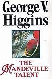 The Mandeville Talent (0233987320) by GEORGE V. HIGGINS