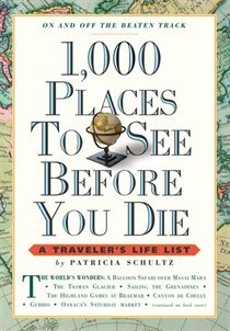 1,000 Places To See Before You Die - A Traveler's Life List