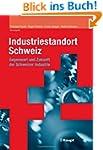 Industriestandort Schweiz. Gegenwart...