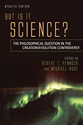 But Is It Science? The Philosophical Question in the Creation/Evolution Controversy, Updated Edition