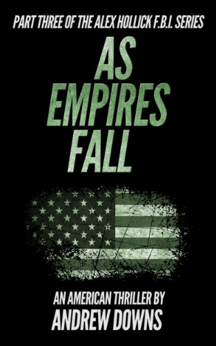 As Empires Fall (The Alex Hollick FBI Series Book 3)