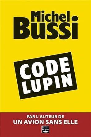 Code Lupin de Michel BUSSI