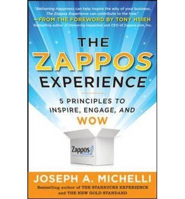 -the-zappos-experience-5-principles-to-inspire-engage-and-wow-by-michelli-joseph-author-sep-29-2011-