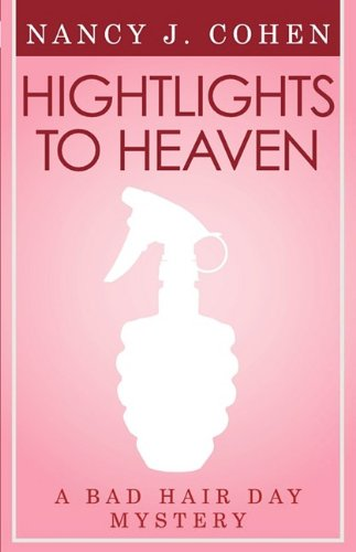 Highlights to Heaven (Bad Hair Day Mystery 5)