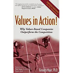 Values In Action! Why Values-Based Companies Outperform the Competition