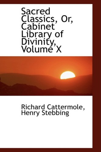 Sacred Classics, Or, Cabinet Library of Divinity, Volume X: 10