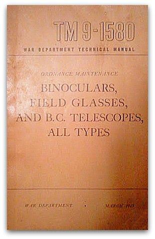 War Department Technical Manual Ordnance Maintenance Binoculars, Field Glasses, And B.C. Telescopes, All Types Tm 9-1580 March 1945