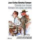Donde los toros tienen los ojos verdes: Un divertido y agudo análisis de la saga de Sotoanchoy de su autor, Alfonso...