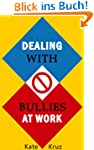 Dealing With Bullies At Work: How To...