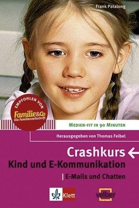 Crashkurs - Kind und E-Kommunikation. E-Mails und Chatten