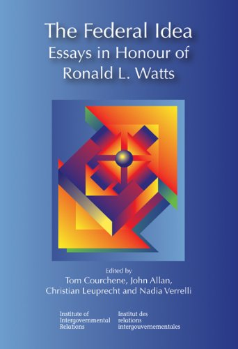 The Federal Idea: Essays in Honour of Ronald L. Watts (Queen's Policy Studies)