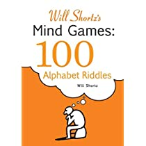 Will Shortzs Mind Games: 100 Alphabet Riddles