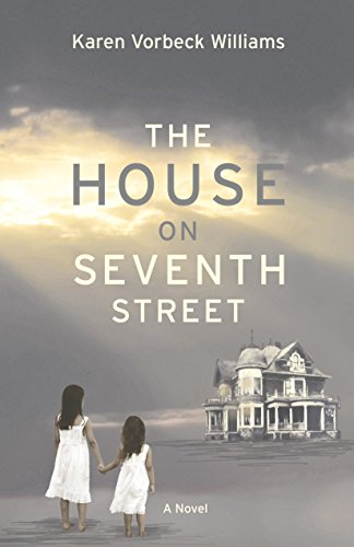 The House On Seventh Street by Karen Vorbeck Williams ebook deal