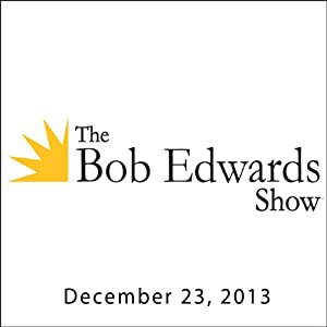 The Bob Edwards Show, George Saunders, Dave Barry, and Laura Miller, December 23, 2013 | [Bob Edwards]