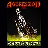 Forgotten Skeletonby Aggression a.D.